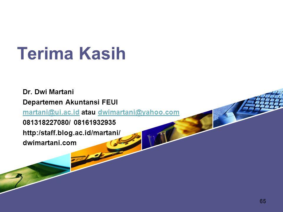 Terima Kasih Dr. Dwi Martani Departemen Akuntansi FEUI martani@ui.ac.idmartani@ui.ac.id atau dwimartani@yahoo.comdwimartani@yahoo.com 081318227080/ 08