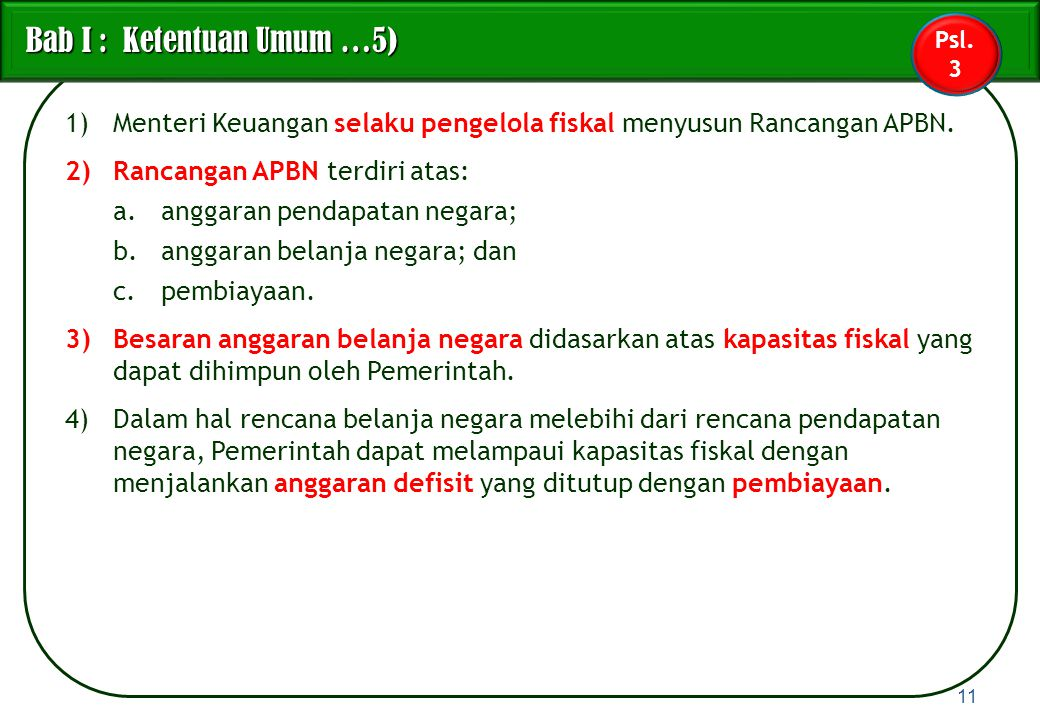 1)Menteri Keuangan selaku pengelola fiskal menyusun Rancangan APBN. 2)Rancangan APBN terdiri atas: a.anggaran pendapatan negara; b.anggaran belanja ne