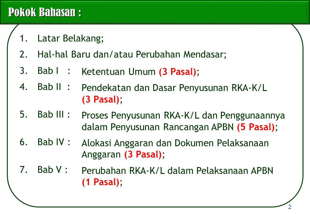 5)Menteri/Pimpinan Lembaga menyusun Renja-K/L dengan berpedoman pada surat sebagaimana dimaksud pada ayat (4).