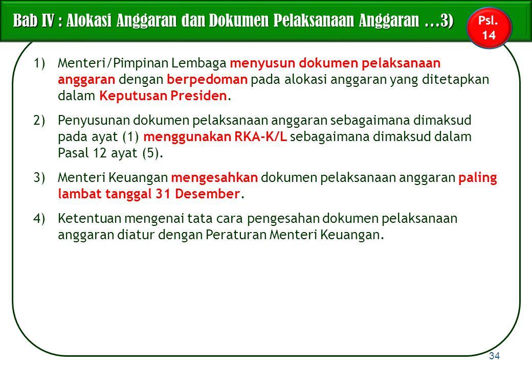 1)Menteri/Pimpinan Lembaga menyusun dokumen pelaksanaan anggaran dengan berpedoman pada alokasi anggaran yang ditetapkan dalam Keputusan Presiden. 2)P