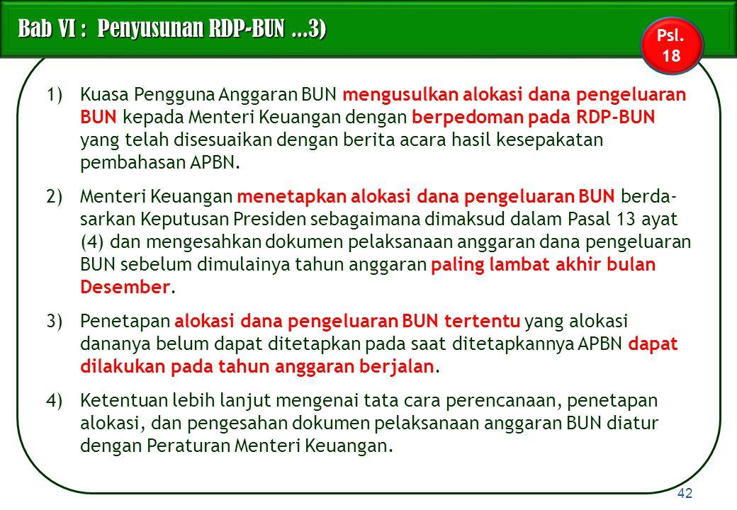 1)Kuasa Pengguna Anggaran BUN mengusulkan alokasi dana pengeluaran BUN kepada Menteri Keuangan dengan berpedoman pada RDP-BUN yang telah disesuaikan d