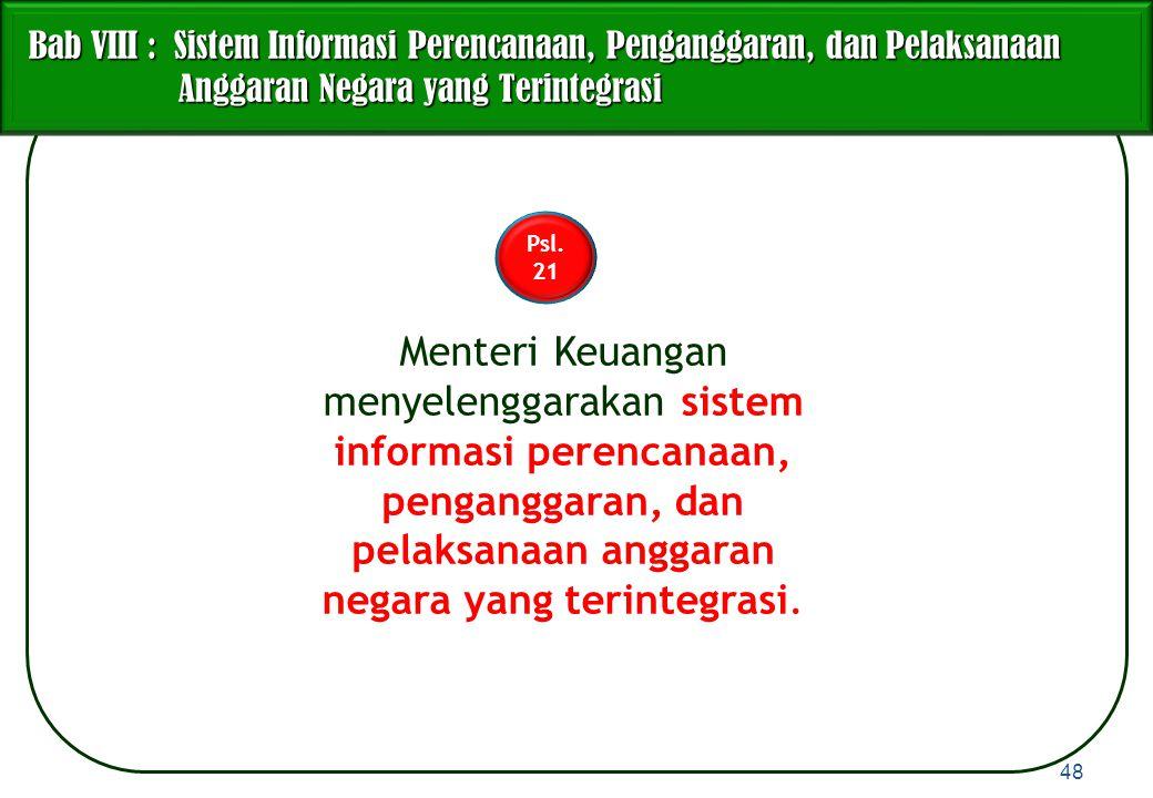 Bab VIII : Sistem Informasi Perencanaan, Penganggaran, dan Pelaksanaan Anggaran Negara yang Terintegrasi Bab VIII : Sistem Informasi Perencanaan, Peng