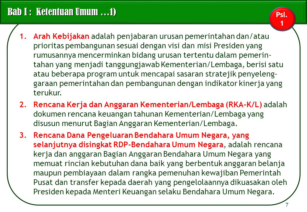 4)Menteri Keuangan mengoordinasikan penelaahan RKA-K/L dalam rangka penetapan Pagu RKA-K/L yang bersifat final.