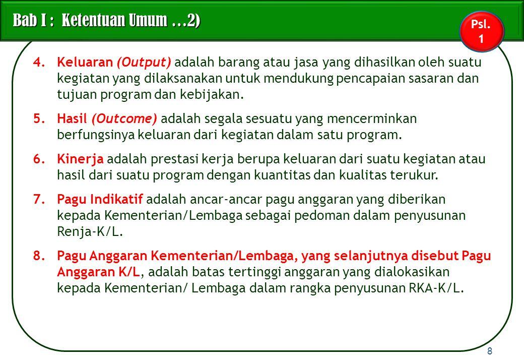 Bab VI : Penyusunan RDP-BUN Pasal 16 : Penetapan PPA BUN dan penyusunan indikasi kebutuhan dana pengeluaran BUN.