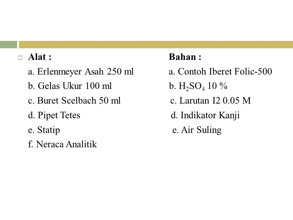  Alat : Bahan : a.Erlenmeyer Asah 250 ml a. Contoh Iberet Folic-500 b.