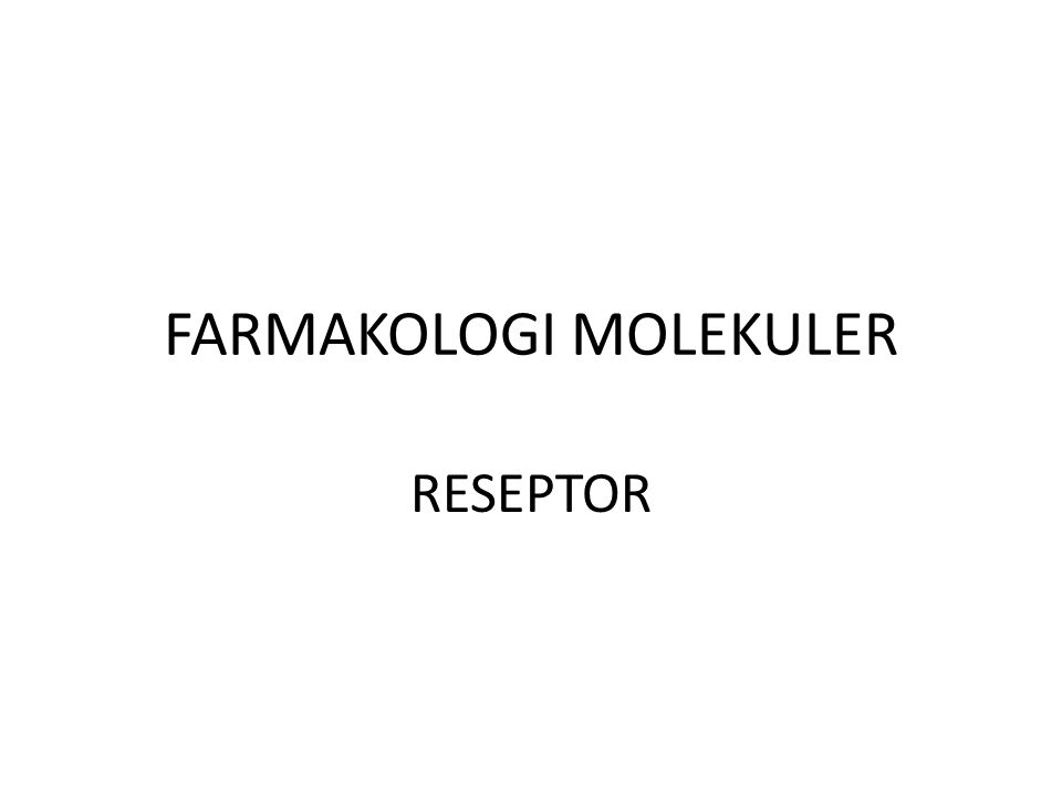 FARMAKOLOGI MOLEKULER RESEPTOR