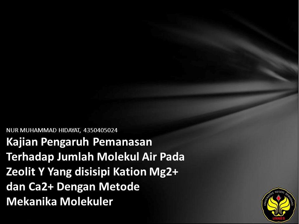 Identitas Mahasiswa - NAMA : NUR MUHAMMAD HIDAYAT - NIM : 4350405024 - PRODI : Kimia - JURUSAN : Kimia - FAKULTAS : Matematika dan Ilmu Pengetahuan Alam - EMAIL : dayat_zone pada domain yahoo.co.id - PEMBIMBING 1 : Agung Tri Prasetya, S.Si., M.Si.