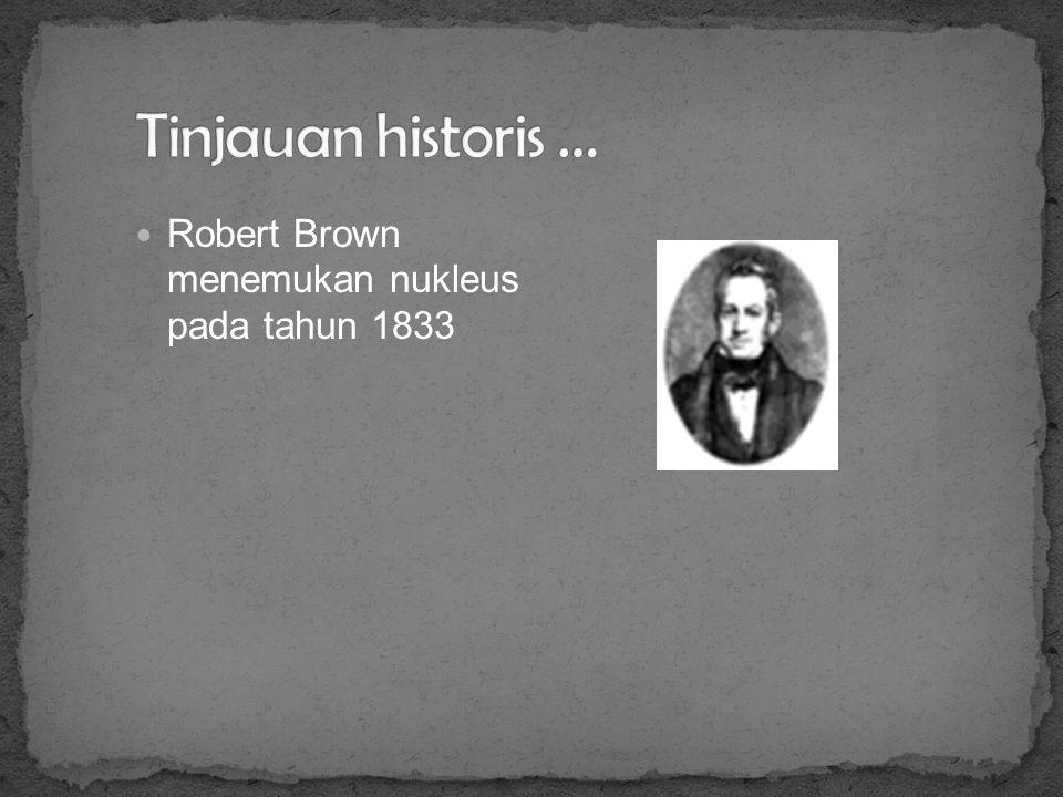 1838 Botanist Jerman : Matthias J. Schleiden menemukan bhw semua tumbuhan tssn atas sel-sel. 1839 Zoologist Jerman : Theodor Schwann menemukan bhw sel