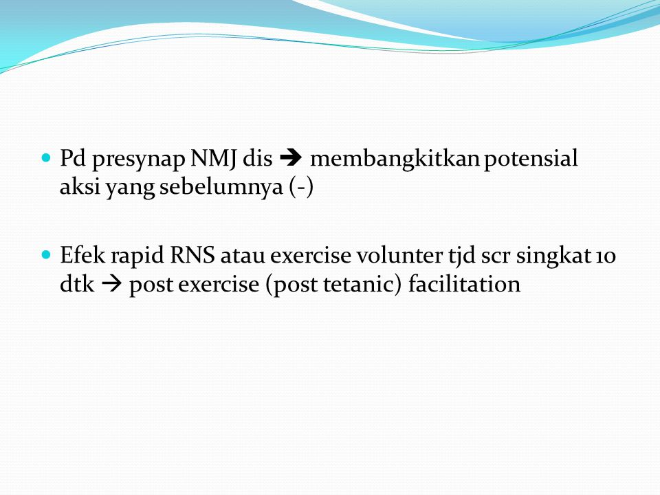 Efek rapid RNS atau exercise volunter tjd scr singkat 10 dtk  post exercise (post tetanic) facilitation