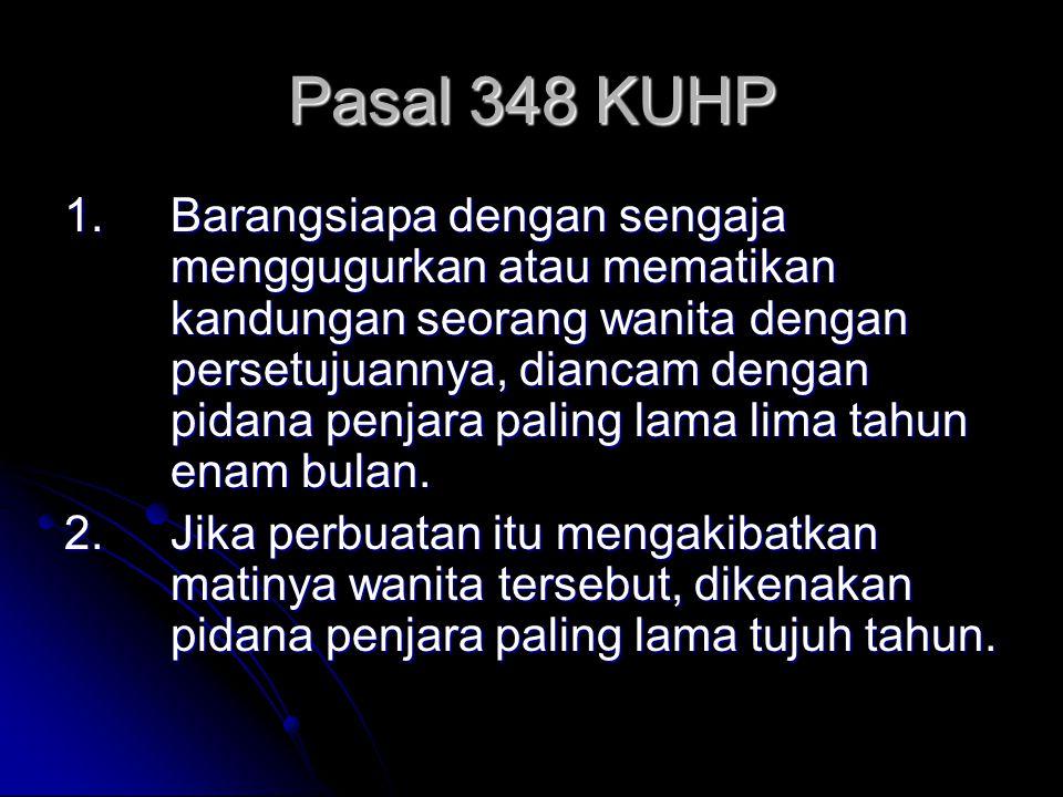 Pasal 348 KUHP 1.