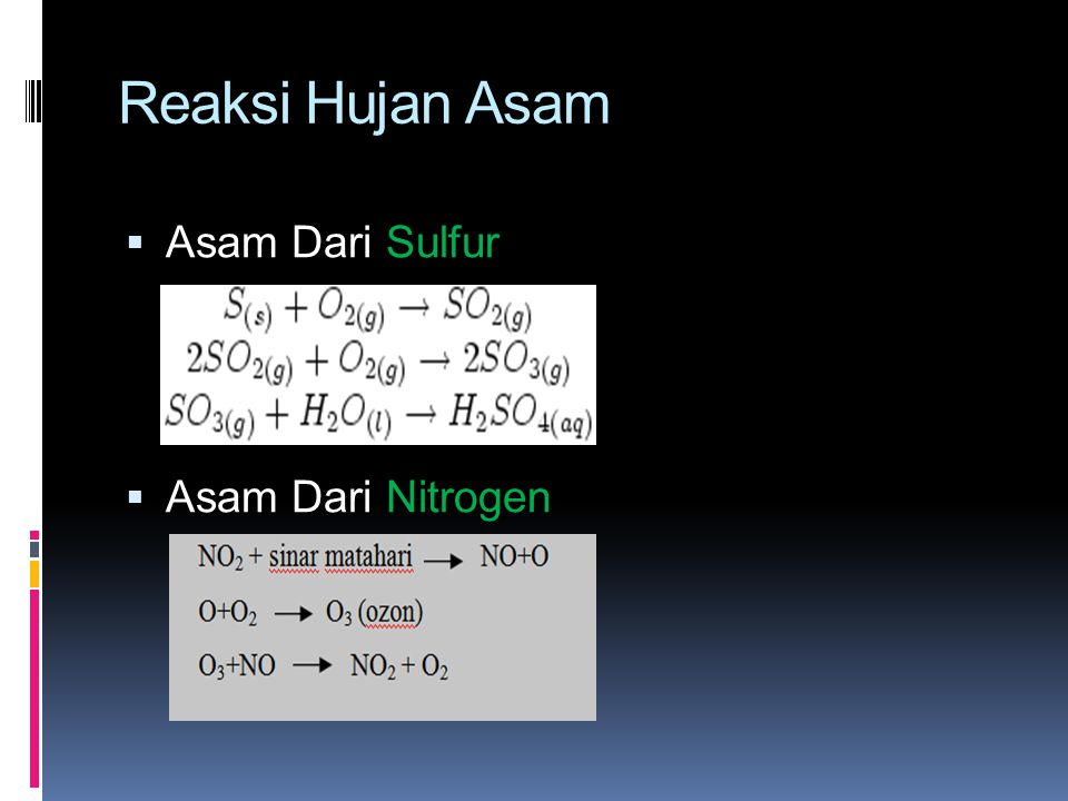 Zat Penyebab Hujan Asam  Nitrogen Oksida (NO 2 ) Nitrogen oksida (NO x ) mempunyai dua bentuk yang sifatnya berbeda, yakni gas NO 2 dan gas NO x.