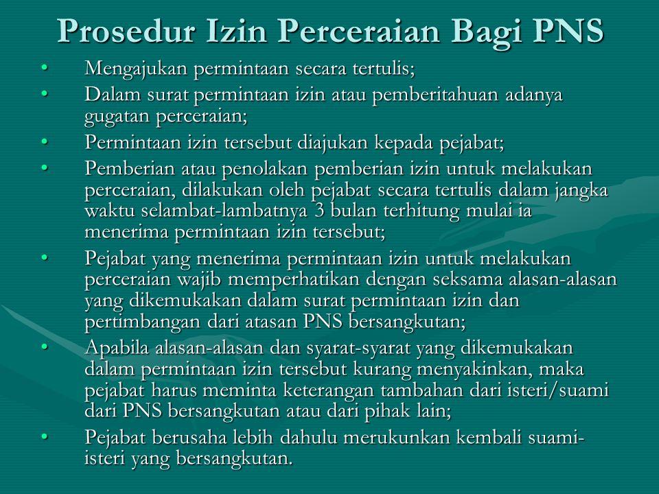 Prosedur Izin Perceraian Bagi PNS Mengajukan permintaan secara tertulis;Mengajukan permintaan secara tertulis; Dalam surat permintaan izin atau pember