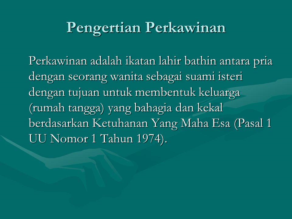 Pengertian Perkawinan Perkawinan adalah ikatan lahir bathin antara pria dengan seorang wanita sebagai suami isteri dengan tujuan untuk membentuk kelua