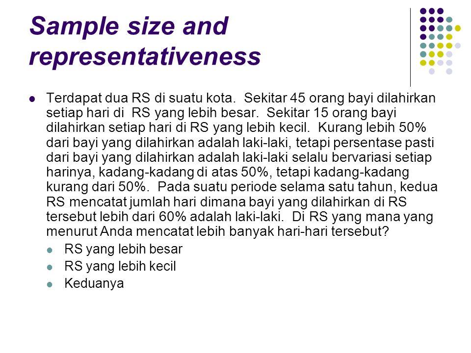Sample size and representativeness Terdapat dua RS di suatu kota.