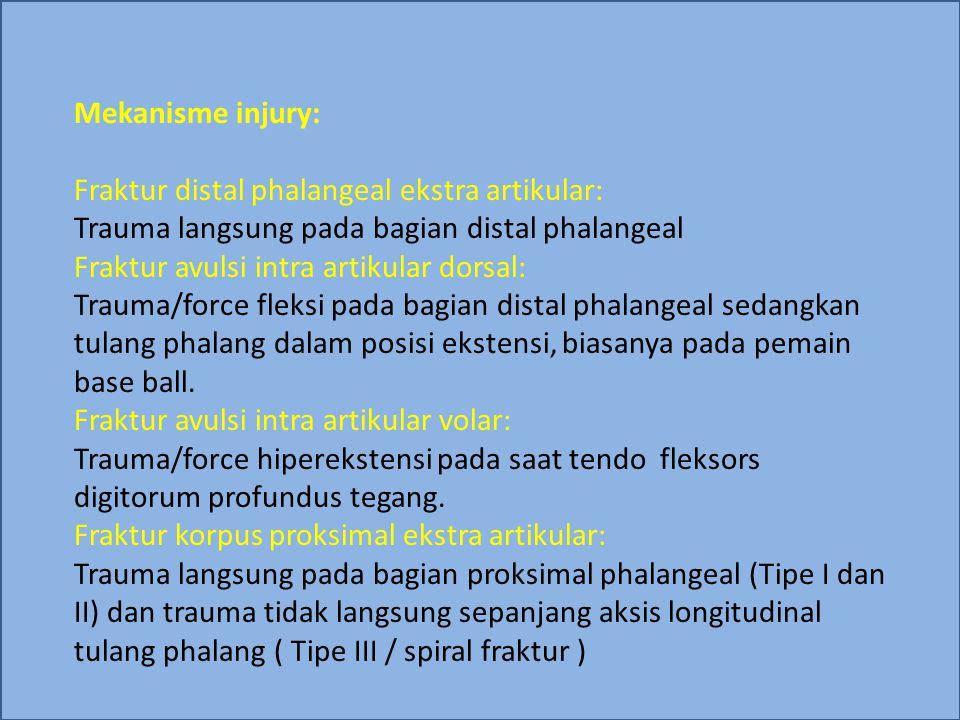 Fraktur korpus media ekstra artikular: Trauma langsung pada middle phalang dan trauma tidak langsung ( twisting ) sepanjang aksis longitudinal tulang phalang Fraktur korpus proksimal intra artikular: Trauma tidak langsung ( longitudinal force ) yang menyebabkan fraktur kondiler, kadang-kadang menyebabkan avulsi ligmentum collateral Fraktur korpus media intra artikular tipe I,II,III: Trauma langsung dan transmisi trauma tidak langsung dari bagian distal tulang phalang Fraktur korpus media intra artikular tipe IV: Trauma langsung/force fleksi pada tulang phalang dalam posisi rigid ekstensi dan ekstrim hiper ekstensi pada PIP Joint