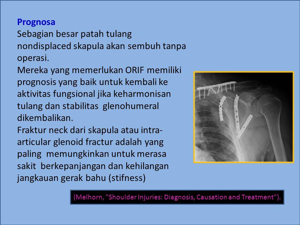  Pemulihan / Rehabilitasi Tujuan dari rehabilitasi patah tulang belikat adalah untuk mengurangi rasa sakit dan untuk mengembalikan fungsi/ mengembalikan pola gerak normal glenohumeral  Protokol rehabilitasi memperhitungkan jenis, lokasi, dan tingkat keparahan fraktur, serta protokol dokter.