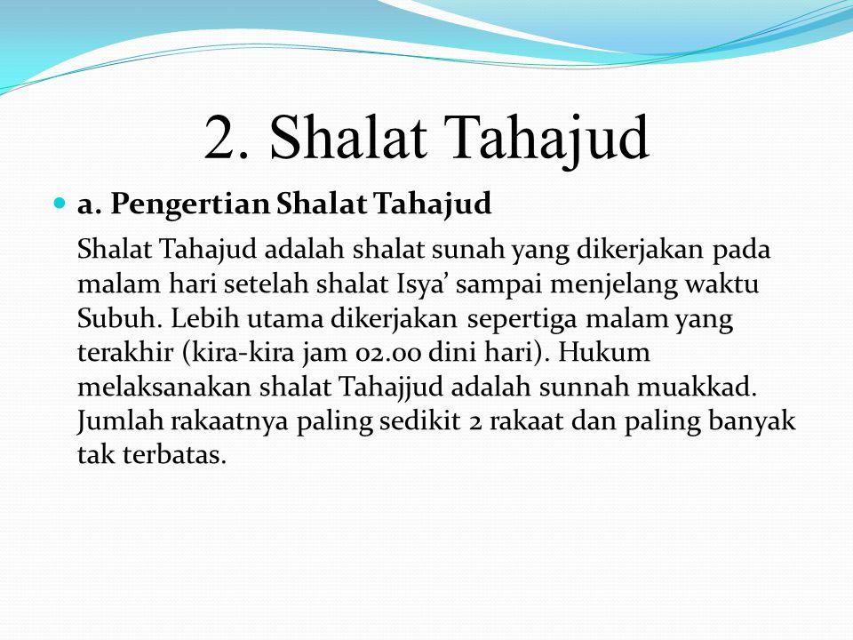 1. Shalat Tahyatul Masjid a. Pengertian Shalat Tahiyatul Masjid. Shalat Tahiyatul Masjid adalah shalat sunah yang dilaksanakan ketika seseorang memasu