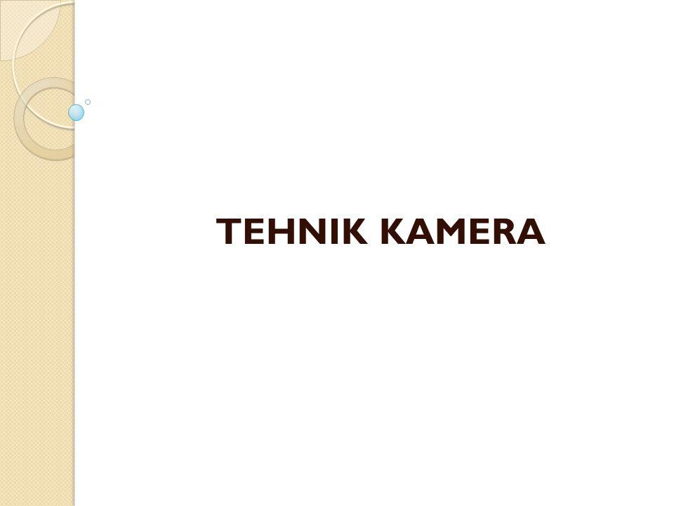 TEHNIK KAMERA