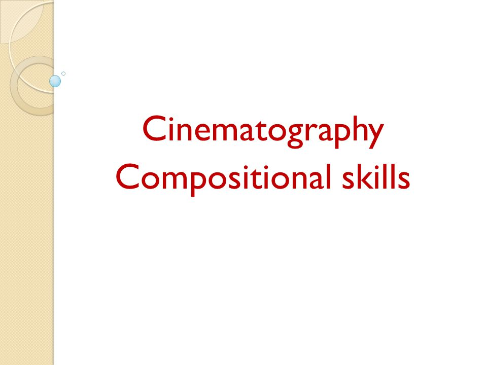 Cinematography Compositional skills