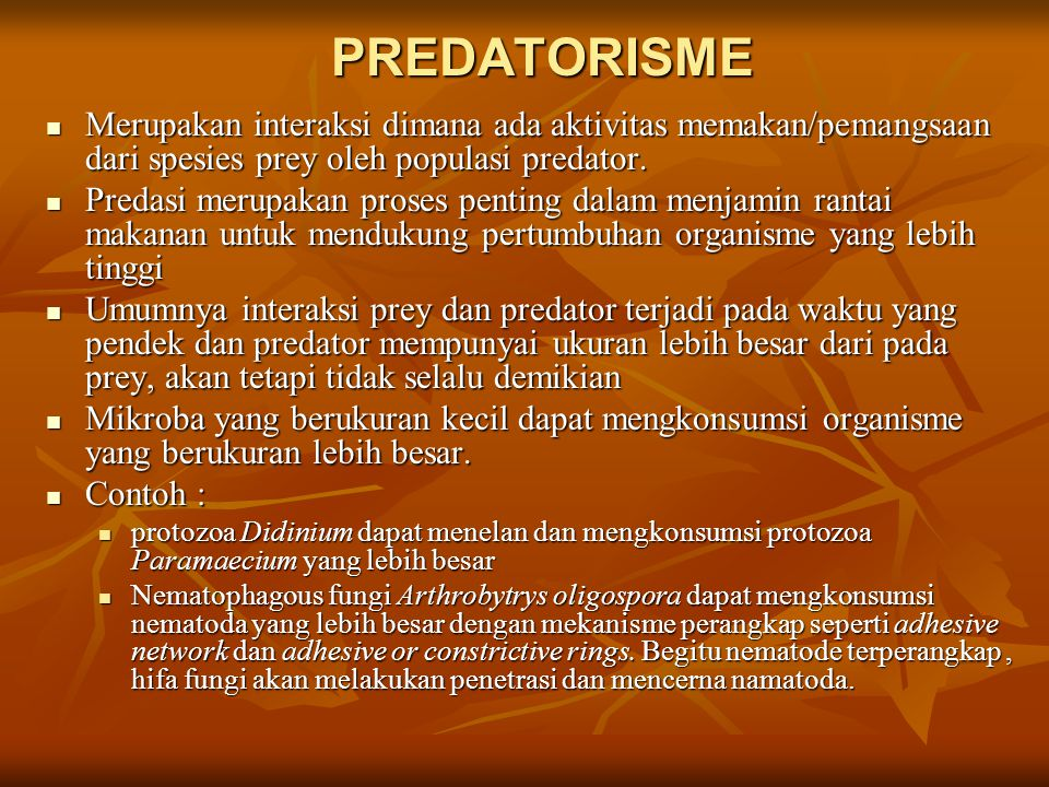 PREDATORISME Merupakan interaksi dimana ada aktivitas memakan/pemangsaan dari spesies prey oleh populasi predator. Merupakan interaksi dimana ada akti