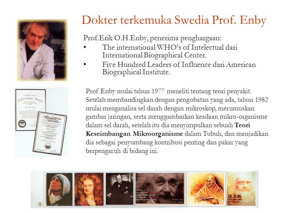Dokter terkemuka Swedia Prof. Enby Prof.Erik O.H.Enby, penerima penghargaan: The international WHO's of Intelectual dari International Biographical Ce