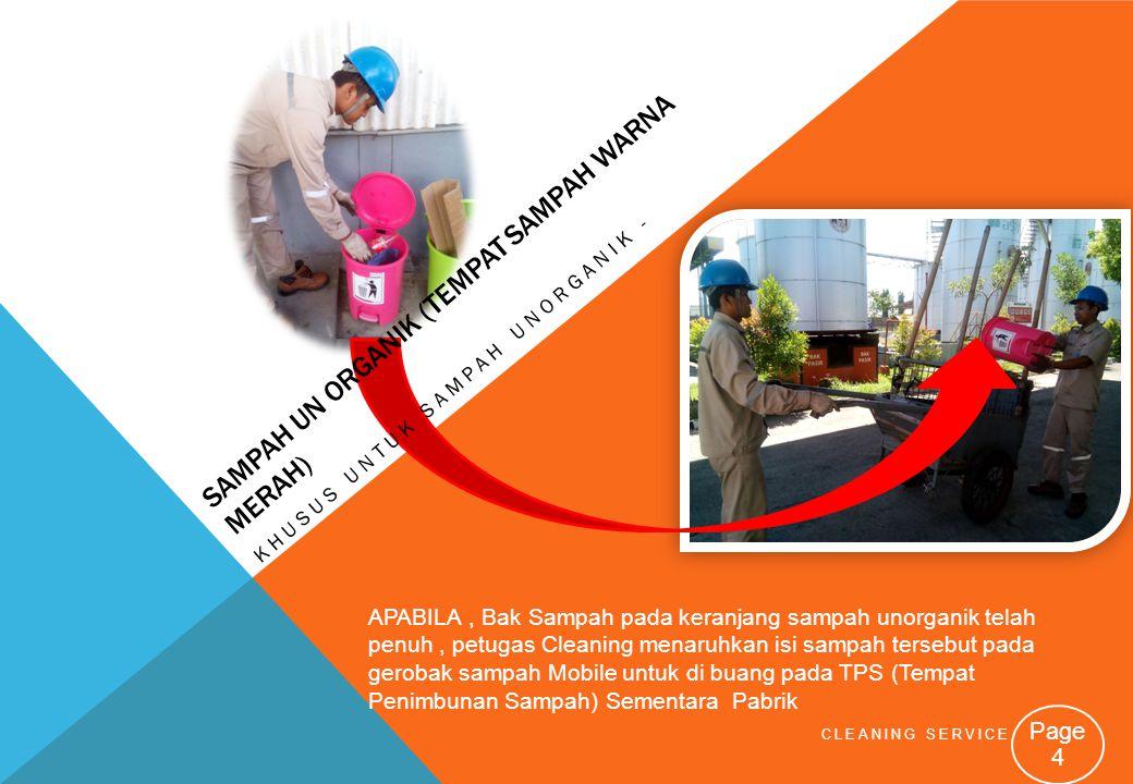CLEANING SERVICE Page 4 SAMPAH UN ORGANIK (TEMPAT SAMPAH WARNA MERAH) KHUSUS UNTUK SAMPAH UNORGANIK - APABILA, Bak Sampah pada keranjang sampah unorga