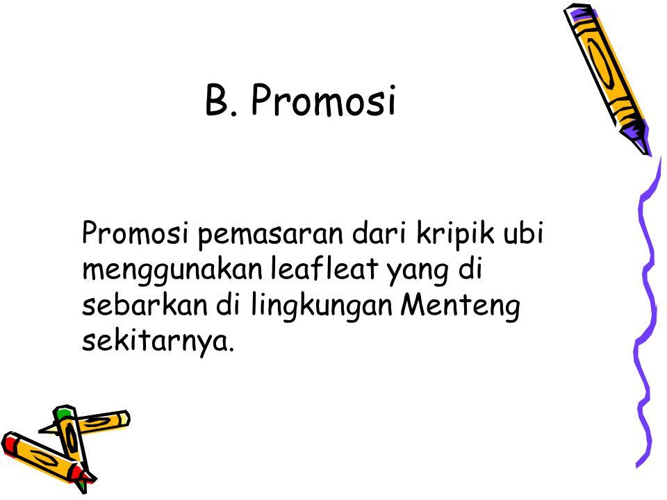 B. Promosi Promosi pemasaran dari kripik ubi menggunakan leafleat yang di sebarkan di lingkungan Menteng sekitarnya.