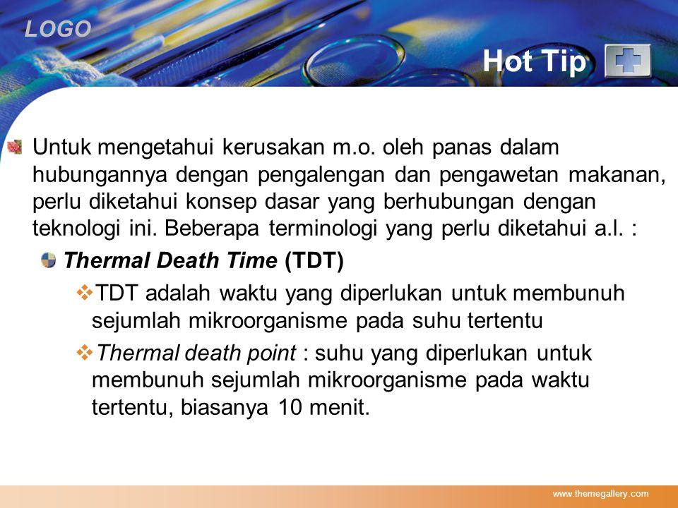 LOGO Nilai D (Decimal reduction time)  Nilai D adalah jumlah waktu pada suatu suhu tertentu yang diperlukan untuk membunuh 90% populasi mikrobia yang ada.