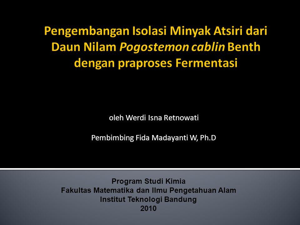oleh Werdi Isna Retnowati Pembimbing Fida Madayanti W, Ph.D Program Studi Kimia Fakultas Matematika dan Ilmu Pengetahuan Alam Institut Teknologi Bandu