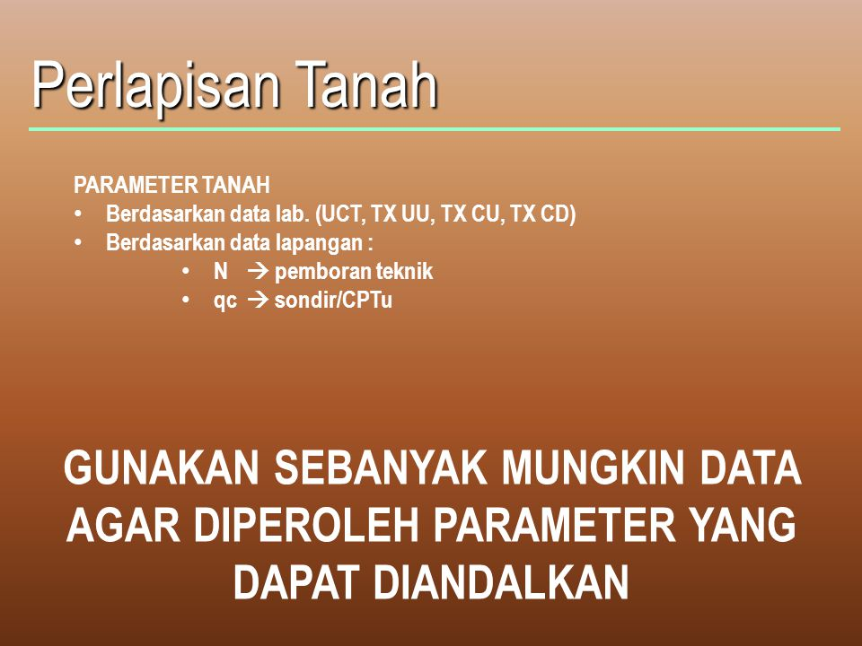 Perlapisan Tanah PARAMETER TANAH Berdasarkan data lab.
