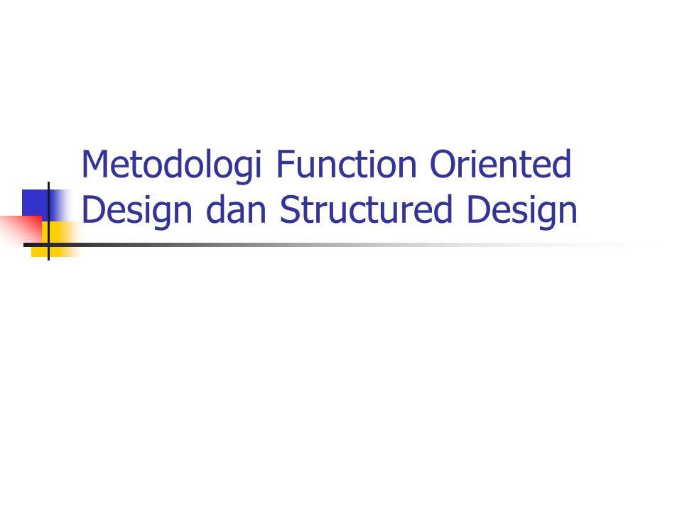 Metodologi Function Oriented Design dan Structured Design