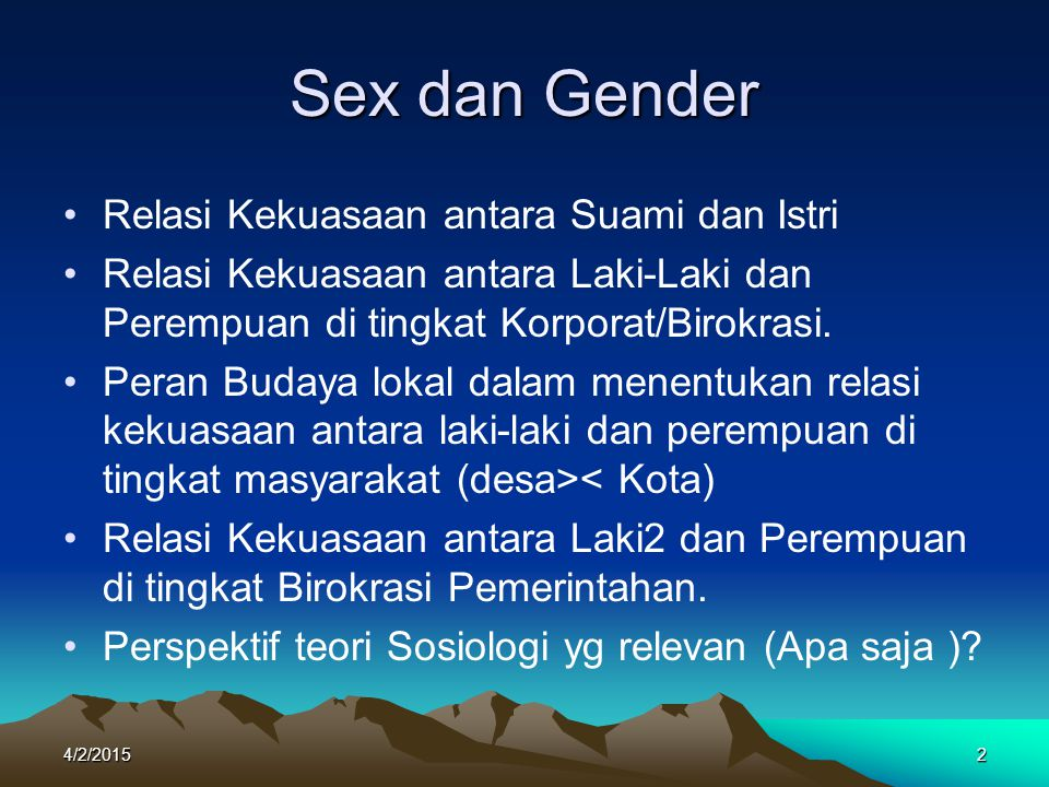 Sex dan Gender Relasi Kekuasaan antara Suami dan Istri Relasi Kekuasaan antara Laki-Laki dan Perempuan di tingkat Korporat/Birokrasi.