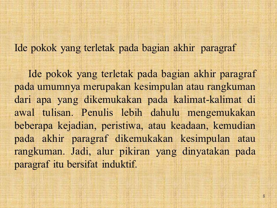 19 Contoh: a.Kemarin Ahmad pergi ke Surabaya. Di sana ia bermalam di hotel.