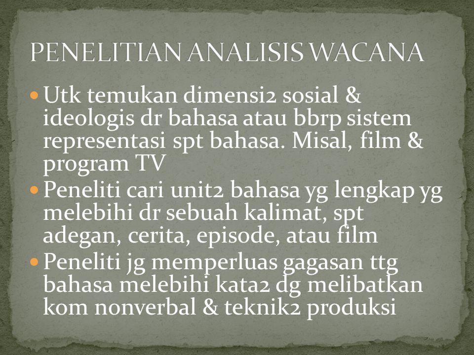 Utk temukan dimensi2 sosial & ideologis dr bahasa atau bbrp sistem representasi spt bahasa.