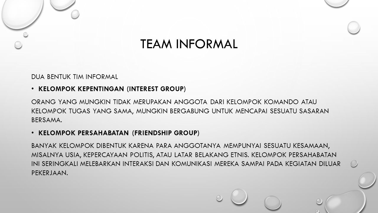 TEAM INFORMAL DUA BENTUK TIM INFORMAL KELOMPOK KEPENTINGAN (INTEREST GROUP) ORANG YANG MUNGKIN TIDAK MERUPAKAN ANGGOTA DARI KELOMPOK KOMANDO ATAU KELO