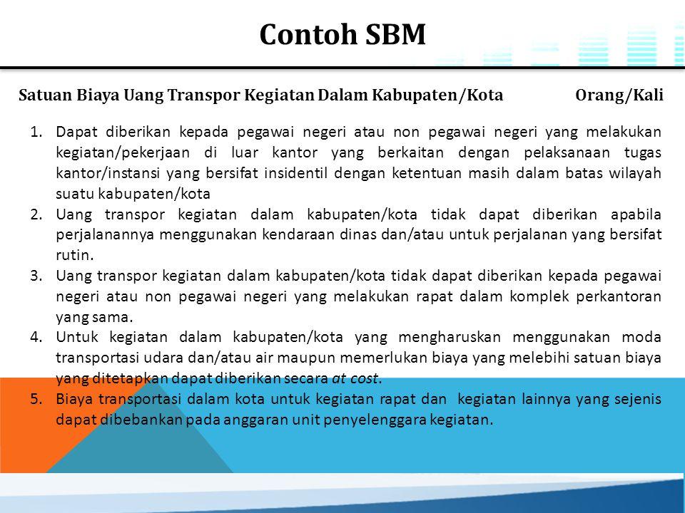 Satuan Biaya Uang Transpor Kegiatan Dalam Kabupaten/Kota Orang/Kali 1.Dapat diberikan kepada pegawai negeri atau non pegawai negeri yang melakukan keg