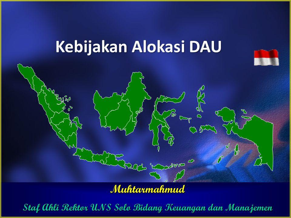 Kebijakan Alokasi DAU Muhtarmahmud Staf Ahli Rektor UNS Solo Bidang Keuangan dan Manajemen