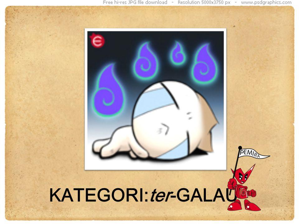 KATEGORI:ter-GALAU