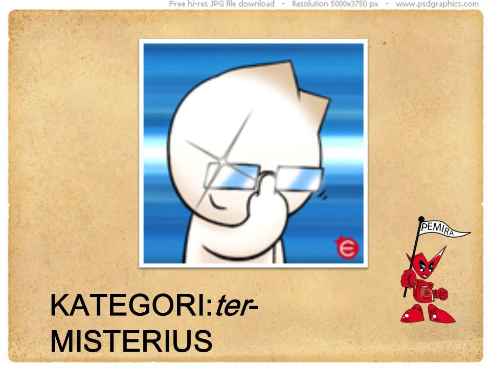 KATEGORI:ter- MISTERIUS