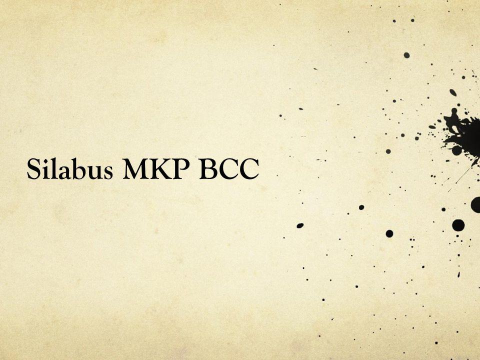 Mata Kuliah: Behavior Change Communication (BCC) Kode Mata Kuliah: DCG 4606 Semester: VI (enam) Beban SKS: 2 SKS Tahun Akademik: 2011/2012 Mata Kuliah Prasyarat: Komunikasi