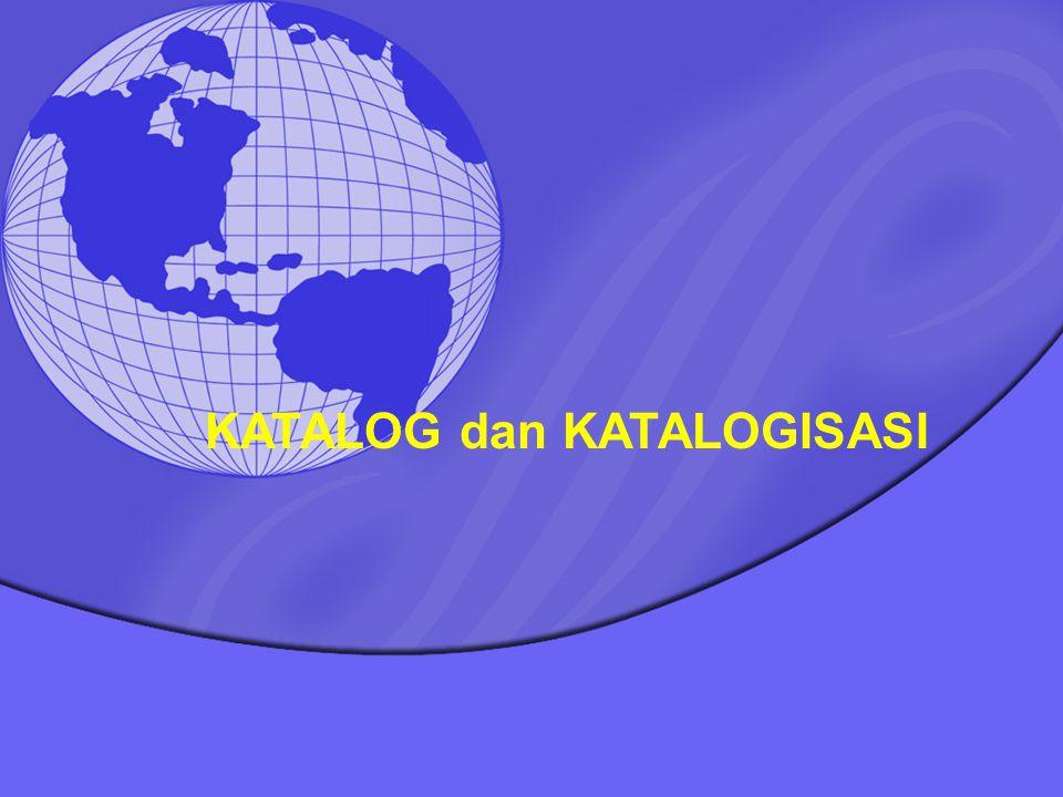 KATALOG dan KATALOGISASI