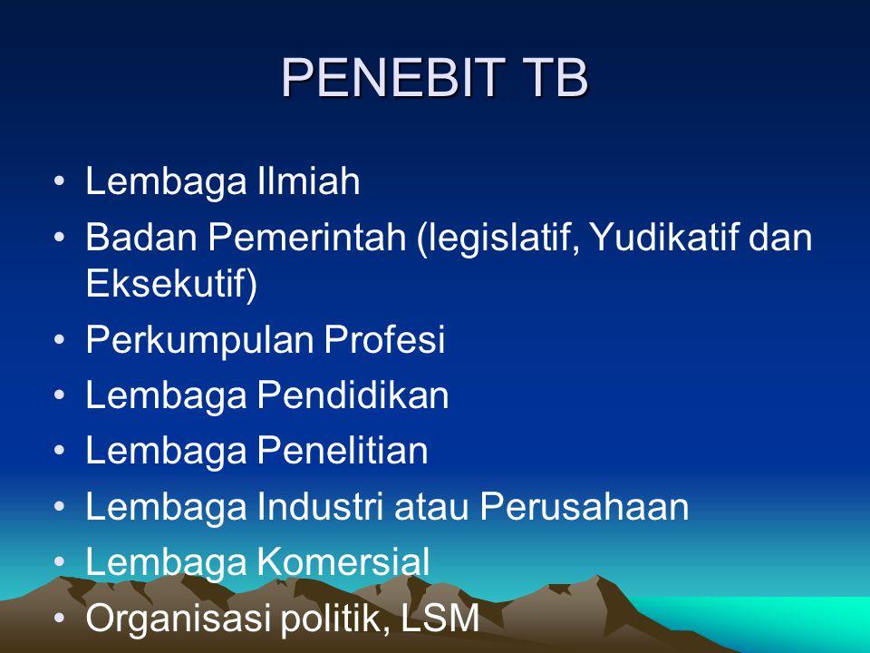 PENEBIT TB Lembaga Ilmiah Badan Pemerintah (legislatif, Yudikatif dan Eksekutif) Perkumpulan Profesi Lembaga Pendidikan Lembaga Penelitian Lembaga Ind