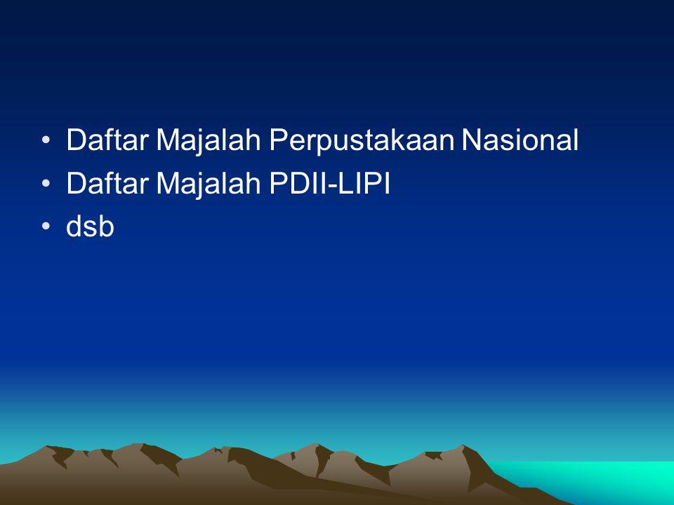 Daftar Majalah Perpustakaan Nasional Daftar Majalah PDII-LIPI dsb