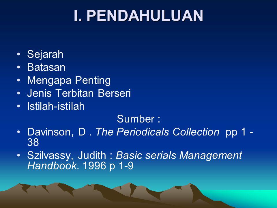 BAHASAN 1.Tentang Seriai (Nature of Serials) 2. Pengawasan (Control of Serials) 3.