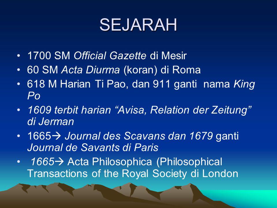 """SEJARAH 1700 SM Official Gazette di Mesir 60 SM Acta Diurma (koran) di Roma 618 M Harian Ti Pao, dan 911 ganti nama King Po 1609 terbit harian """"Avisa,"""