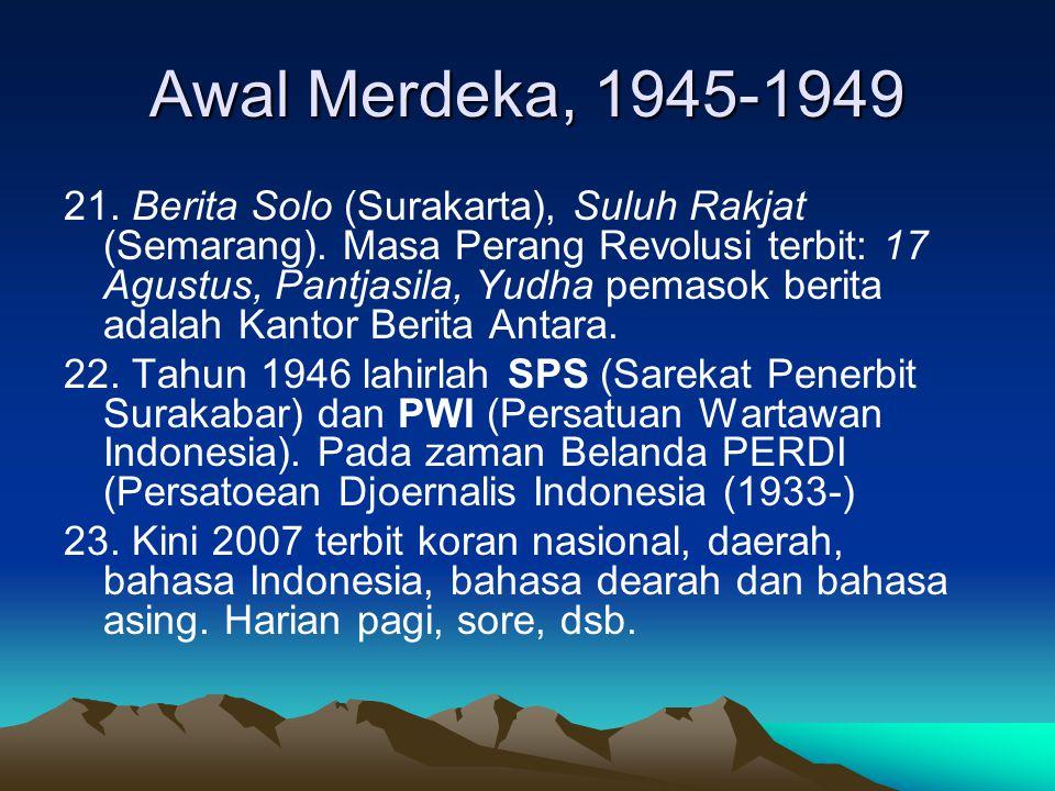 Awal Merdeka, 1945-1949 21. Berita Solo (Surakarta), Suluh Rakjat (Semarang). Masa Perang Revolusi terbit: 17 Agustus, Pantjasila, Yudha pemasok berit