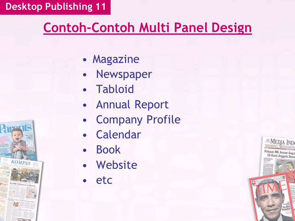 Desktop Publishing 11 Contoh-Contoh Multi Panel Design Magazine Newspaper Tabloid Annual Report Company Profile Calendar Book Website etc