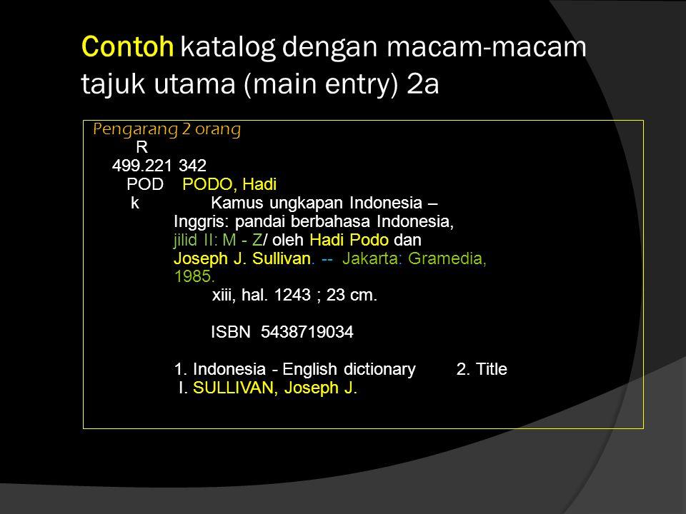 Contoh katalog dengan macam-macam tajuk utama (main entry) 2b Kartu Tambahan pengarang ke 2 SULLIVAN, Joseph J.