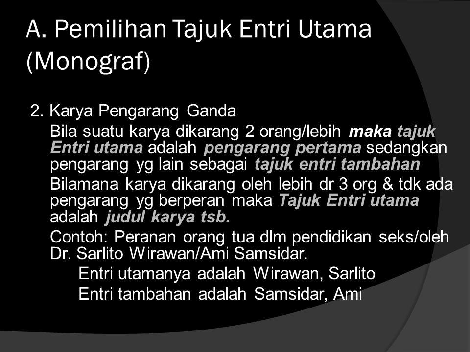 A.Pemilihan Tajuk Entri Utama (Monograf) 3.