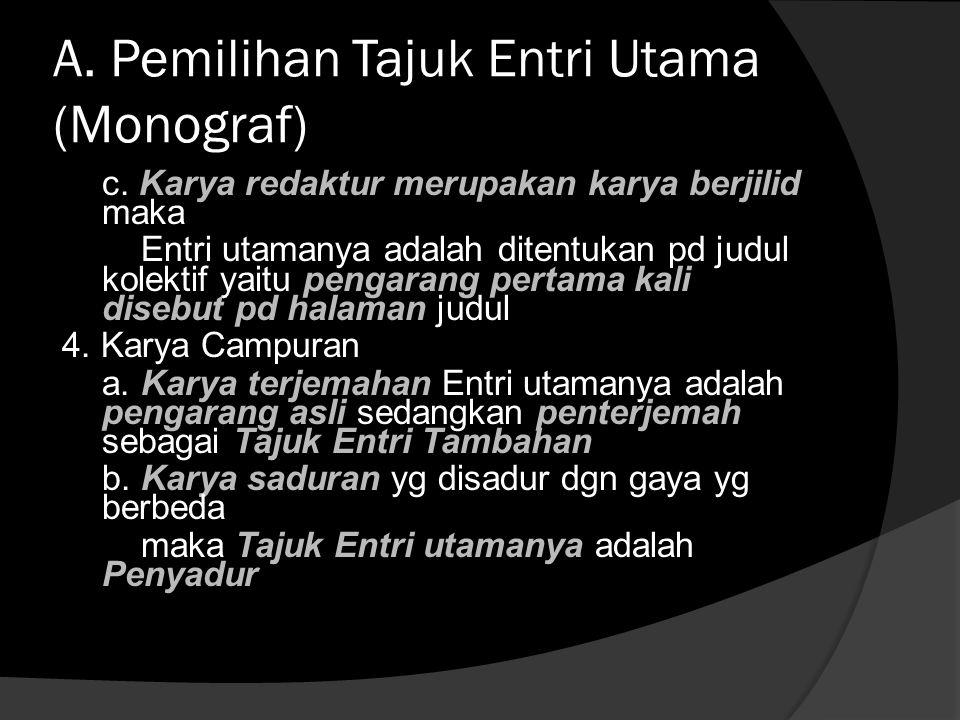 A.Pemilihan Tajuk Entri Utama (Monograf) c.